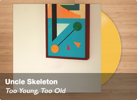 Uncle Skeleton - Too Young, Too Old