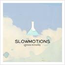 Slowmotions